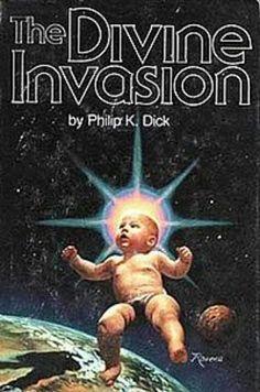 Philip K. Dick - The Divine Invasion