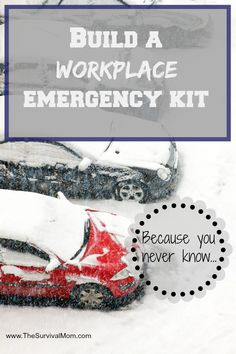 Build a Workplace Emergency Kit because you never know when you or your loved one might need it.  TheSurvivalMom.com