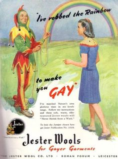 """I've robbed the rainbow to make you gay"" AWESOME rainbow themed wool ad from back in the day."
