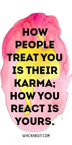 How People Treat You Is Their Karma; How You React Is Yours.  Meaningful Buddha Quotes About Life