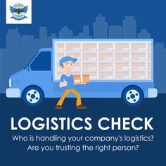 Who is handling your company's logistics ? Are your trusting the right person?