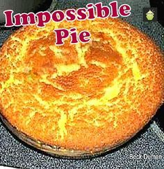 Impossible Pie A very easy recipe, makes its own crust and tastes like a coconut cream pie! #cake #dessert #Impossiblepie