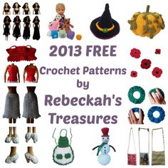 12 FREE Crochet Patterns from 2013 by Rebeckah's Treasures ~ ~ ~ From Top Left Corner - Clockwise Direction: ~8 in 1 Crochet Barbie Clothes,...