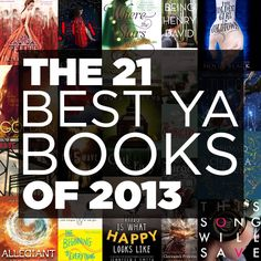 The 21 Best YA Books Of 2013 - @Amy Lyons Lyons Lyons Lyons Alphin we still count as young adults, right???