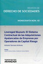 Serrano Acitores, Antonio Leveraged buyouts : el sistema contractual de las adquisiciones apalancadas de empresas por operadores de capital riesgo. Aranzadi, 2013.