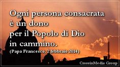 (#PapaFrancesco) Ogni #persona #consacrata è un #dono per il #Popolo di #Dio in #cammino. #religiosi #sacerdoti #suore #missionari - 2 febbraio 2014 -