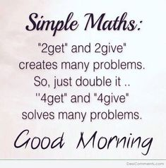 Simple MathsYou can find Morning quotes and more on our website. Happy Morning Quotes, Good Morning Quotes For Him, Good Morning Inspirational Quotes, Morning Thoughts, Morning Greetings Quotes, Good Morning Picture, Good Morning Messages, Good Morning Good Night, Good Morning Wishes