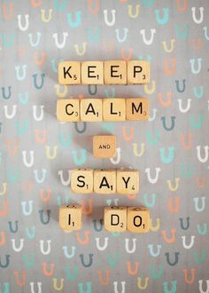 Keep Calm and Say I Do Greeting Card for Sale by Mable Tan Scrabble Words, Scrabble Art, Lucky Horseshoe, Frame It, Beautiful Gifts, True Words, Fine Art Photography, Keep Calm, Fine Art America
