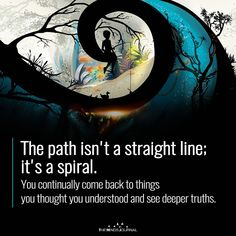 The path isn't a straight line; it's a spiral. You continually come back to things you thought you understood and see deeper truths. Power Of Attraction, Law Of Attraction Money, Manifestation Law Of Attraction, Law Of Attraction Affirmations, Law Of Attraction Quotes, Manifestation Journal, Secret Quotes, Deep Truths, Life Symbol