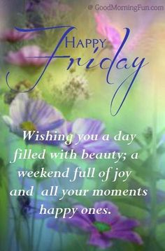 Best Happy Friday Images, It's Friday Good Morning Have a Great Week - Weekend Morning Quotes, Blessings, GIF to share Good Morning Friday, Good Morning Greetings, Friday Weekend, Good Morning Good Night, Good Morning Quotes, Happy Weekend, Night Quotes, Weekend Greetings, Hello Weekend