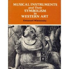 Musical Instruments and Their Symbolism in Western Art: Studies in Musical Iconology (Paperback) http://www.amazon.com/dp/0300023766/?tag=httpmanicom 0300023766