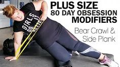 PLUS SIZE 80 Day Obsession Modifications - Bear Crawl Side Plank Kick Through - YouTube