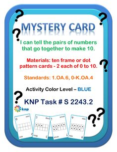 """Mystery Card"" - Tell the pairs of numbers that go together to make 10. Supports learning Common Core Standards: 0-K.OA.4, 1.OA.6 [KNP Task # S 2243.2]"