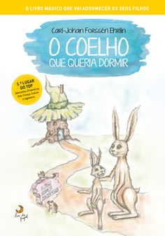 O Coelho Que Queria Dormir Books, Passion, Kids, Magic Book, Best Books, Children Books, Rabbit, November Born, Te Quiero