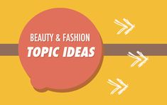 Beauty & Fashion Blog Topic Ideas @ http://www.twelveskip.com/guide/blogging/1258/beauty-fashion-topic-ideas