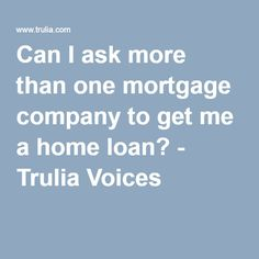 """Trulia Voices - The short answer is """"YES! And you should!"""" As long as you apply within a thirty day timeframe, you can apply for multiple lenders and have it count as ONE total inquiry on your credit report, under Federal law. The regulation is designed so you can shop for the best deal. But compare origination fees, as well as interest rates. If you pay a higher origination fee or points up front, you may get a lower rate, but if your circumstances show you may need to relocate or move in a…"""