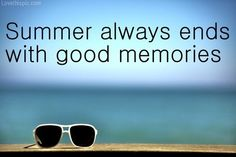 end of summer quotes and sayings | Summer Memories Pictures, Photos, and Images for Facebook, Tumblr ...