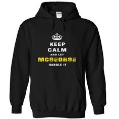 Awesome Tee Keep Calm and Let MCGEORGE Handle It T shirts