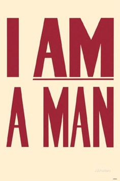 I Am a Man Print Master