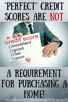 Perfect Credit Scores Are NOT A Requirement For Purchasing A Home - http://www.rochesterrealestateblog.com/top-10-home-buying-misconceptions/ via @KyleHiscockRE #realestate #homebuying