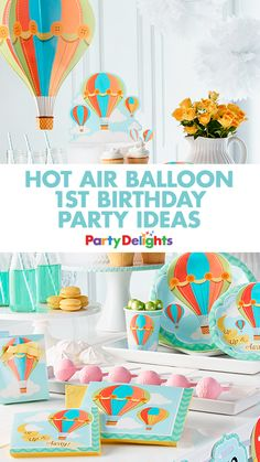 Looking for a cute 1st birthday party theme? How about a hot air balloon party? Read for hot air balloon decorations, party food ideas, party games and more!