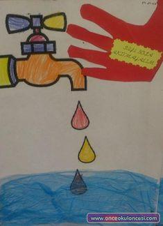 damlayan musluk(çöp poşetiyle) - Önce Okul Öncesi Ekibi Forum Sitesi - Biz Bu İşi Biliyoruz Save Water, Arts And Crafts, Painting, Learning Activities, Messages, Sketches, Ideas, Toddler Activities, Pictures