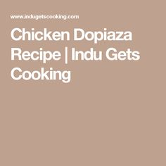 Chicken Dopiaza Recipe | Indu Gets Cooking
