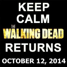 Keep Calm : The Walking Dead returns October 12, 2014