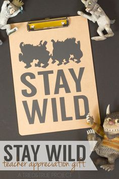 """""""Stay Wild"""" Teacher Appreciation Gift - a Silhouette CAMEO or Portrait Vinyl Project"""