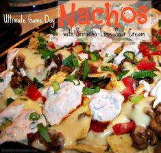 Ultimate Game Day Nachos with Sriracha-Lime Sour Cream recipe from http://ThisSillyGirlsLife.com