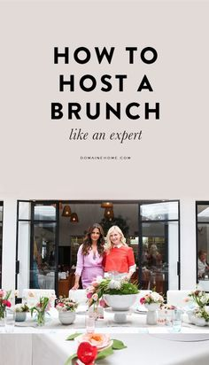 How To Host A Brunch Like An Expert