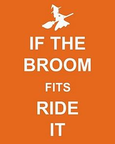 If the broom fits ride it funny witch funny quotes halloween halloween pictures happy halloween halloween images halloween ideas broom halloween humor funny halloween pictures funny halloween quotes Holidays Halloween, Halloween Crafts, Halloween Decorations, Halloween Humor, Halloween Printable, Halloween Halloween, Halloween Goodies, Halloween Images, Halloween Sayings
