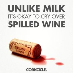 It's my wine and I'll cry if I want to.