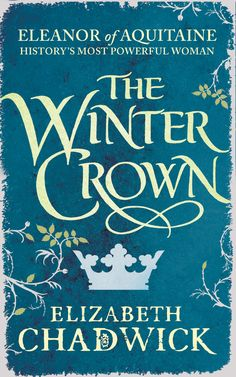 THE WINTER CROWN by Elizabeth Chadwick, UK: Little, Brown