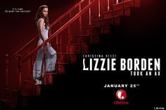 "lizzie borden movie on lifetime | Based on the chilling nursery rhyme, ""Lizzie Borden Took An Ax"" stars ..."
