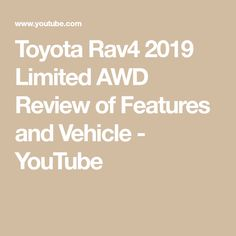Toyota Rav4 2019 Limited AWD Review of Features and Vehicle - YouTube Toyota Rav4 2019, 2019 Rav4, You Youtube, Vehicles, Cars, Car, Vehicle, Tools