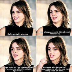 Emma Watson - I think there is a very intentional switch where in mind Belle decides to stay. She gives as good and she gets.