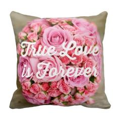 True Love is Forever Pink Bouquet Throw Pillow Romantic rose decorative throw pillow