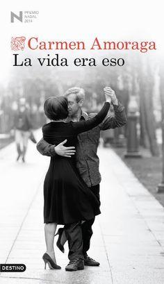 La vida era eso / Carmen Amoraga.-- Barcelona : Destino,  2014. https://alejandria.um.es/cgi-bin/abnetcl?ACC=DOSEARCH&xsqf99=625868