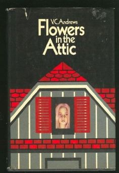 """V.C. Andrews' """"Flowers in the Attic"""" series is simply amazing."""