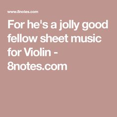 For he's a jolly good fellow sheet music for Violin - 8notes.com
