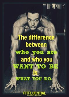 The difference between who you are and who you want to be is what you do - Fitness Motivation For more motivational quotes keep on checking our board