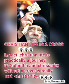 Christian Life is a Cross. In fact, Christian life is practically a journey to Golgotha and Christianity without a cross is really not Christianity. Orthodox Prayers, Orthodox Christianity, Spiritual Quotes, Wisdom Quotes, Pope Shenouda, Roman Catholic, Christian Life, Self Help, Religion