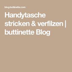 Handytasche stricken & verfilzen | buttinette Blog
