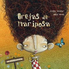 "André Neves, illustration for ""Orejas de mariposa/Butterfly Ears"". Children's Book Illustration, Illustrations, Album Jeunesse, Montessori Activities, Yoga For Kids, Children's Literature, Whimsical Art, Book Cover Design, Book Design"