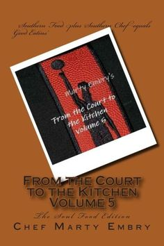 From the Court to the Kitchen Volume 5: The Soul Food Edition