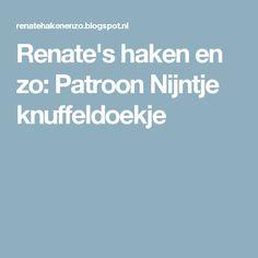 Renate's haken en zo: Patroon Nijntje knuffeldoekje