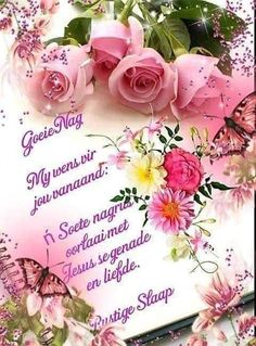 Good Night Flowers, Good Night Blessings, Goeie Nag, Morning Greeting, Best Quotes, Nice Quotes, Afrikaanse Quotes, Sleep Tight, Verses