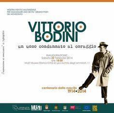 Vittorio #Bodini. Un uomo condannato al coraggio. #Mostra multimediale dell'uomo e del letterato inaugurazione sabato 22 febbraio 2014 ore 18.00 Museo Must di #Lecce (Le)