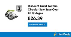Discount Guild 160mm Circular Saw Save Over £8 @ Argos, £26.39 at Argos http://www.coolenews.com/?p=14762